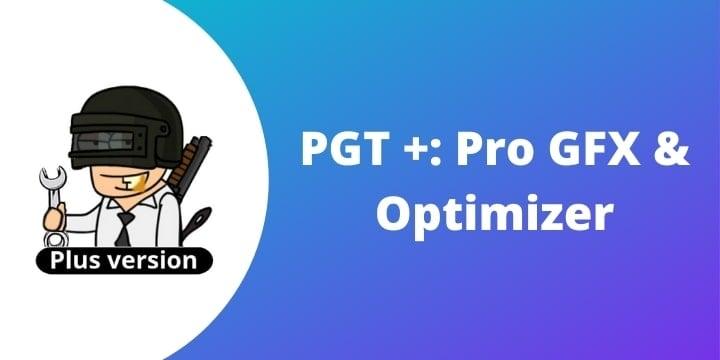 PGT+: Pro GFX & Optimizer v0.20.6 (Free Download)