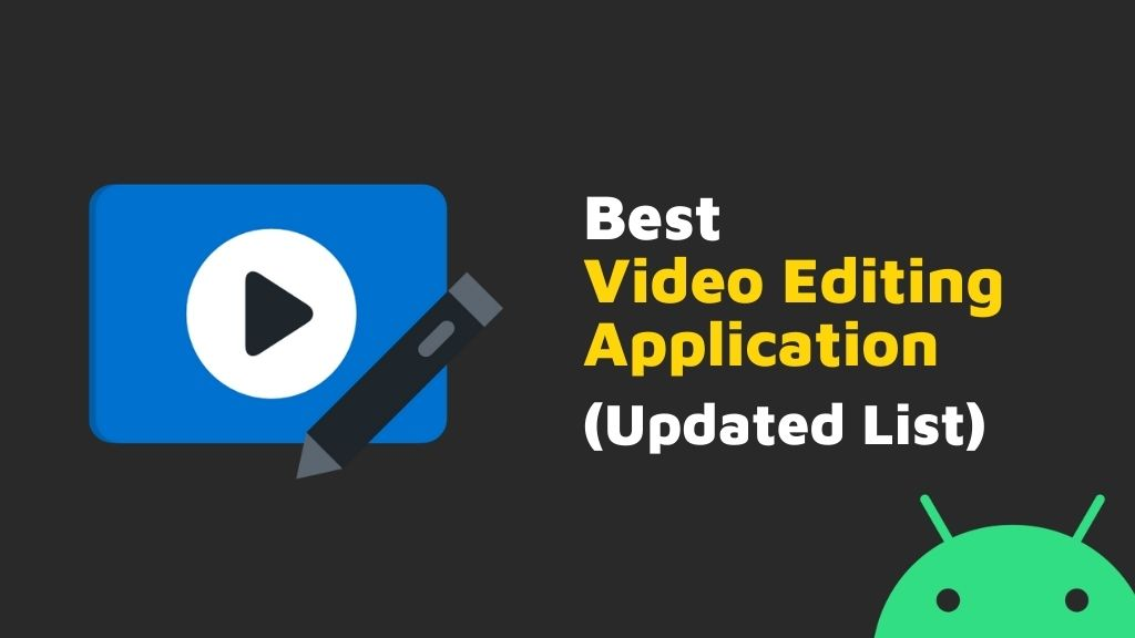 Top 5 Video Editing Application For Android (2021 Updated List)