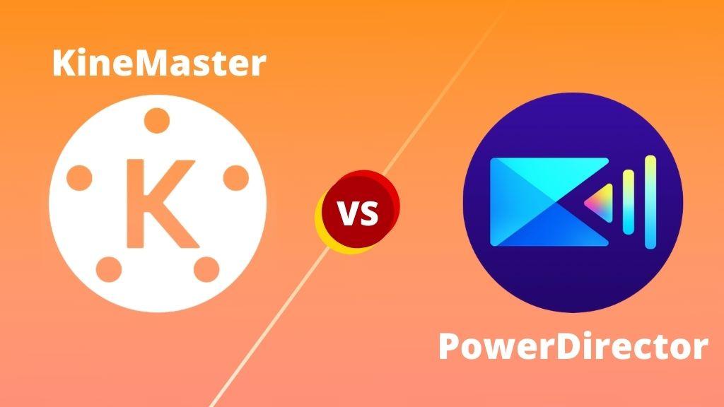 Kinemaster Vs PowerDirector (Which Is The Best Video Editor)